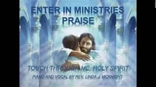 Touch Through Me Holy Spirit