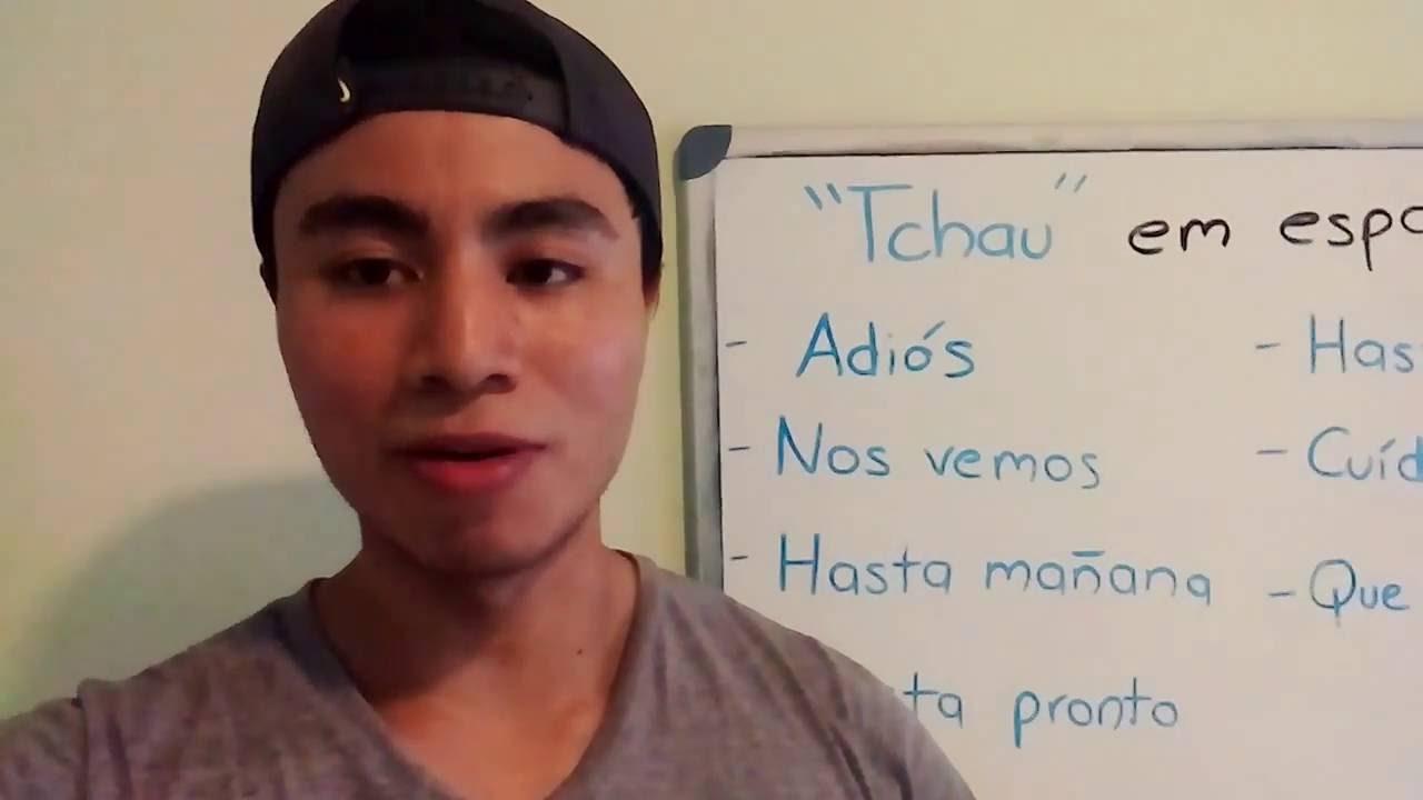 """Diferentes Formas De Dizer """"tchau"""" Em Espanhol"""