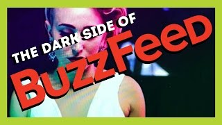 THE DARK SIDE OF BUZZFEED