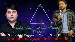 RUSLAN BAKINSKIY--VAHID TAGIYEV. NASHI CUSTVA
