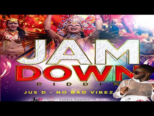 Jus D - No Bad Vibes (Jam Down Riddim)