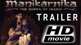 Manikarnika - The Queen Of Jhansi | Manikarnika Trailer | Kangana Ranaut | Releasing 25th January