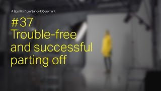 Tips film #37 - Trouble-free and successful parting off