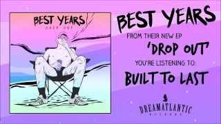 Best Years - Built To Last (Dream Atlantic Records)