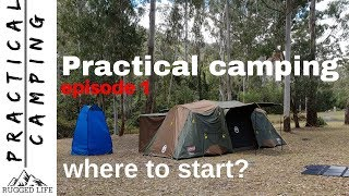 Practical camping series ep1 - Where to start?