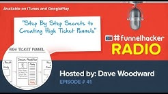 Step By Step Secrets to Creating High Ticket Funnels
