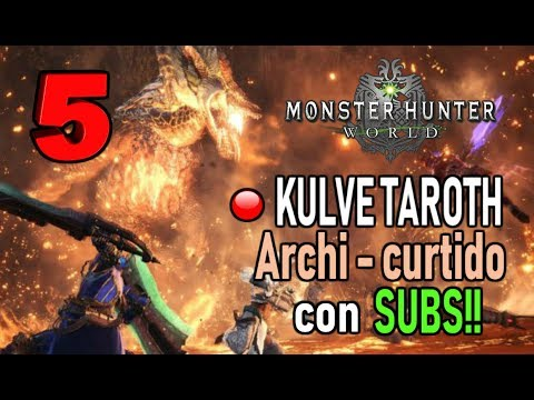 DIRECTO: KULVE TAROTH ARCHI - CURTIDO con SUBS! (Round 5) - Monster Hunter World (Gameplay Español) thumbnail
