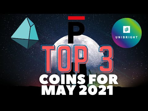 Top 3 Coins For May 2021- Trias - Persistence - Unibright - Altcoins to Buy Now - Low Cap Gems