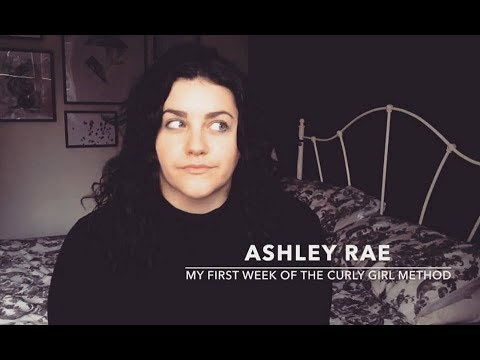 My First Week of the Curly Girl Method || Ashley Rae ♡