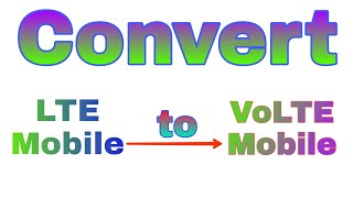 How to convert lte to volte for every mobile ||अब lte - volte करे//very easy method for lte to volte