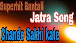 Chando sakhi kate santali jatra love song ❤🎶II Ape hapan mai e hiram anj kan//Adim owar jarpa opera