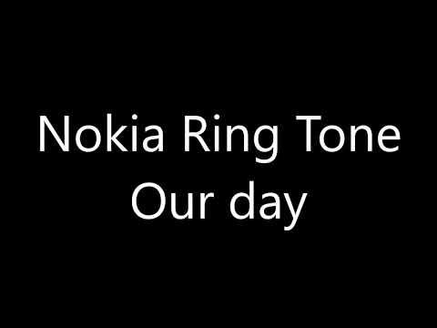 Nokia ringtone - Our day