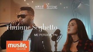 Baixar Thaiane Seghetto e Pregador Luo - Me Perdoa, Pai (Live Session)