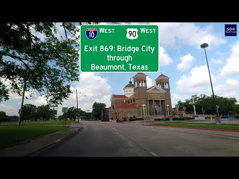 Road Trip #288 - US-90 West - I-10 Exit 869: Bridge City Through Beaumont, Texas
