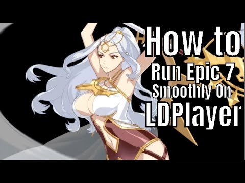 Epic Seven: How to run Epic Seven Smoothly on LDPlayer