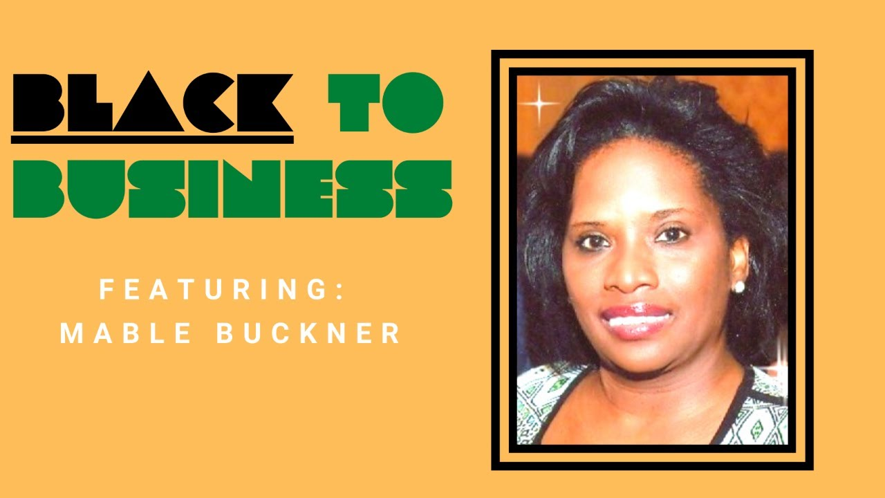 Black To Business Show: Entertainment Community Post-Covid w/ Mable Buckner