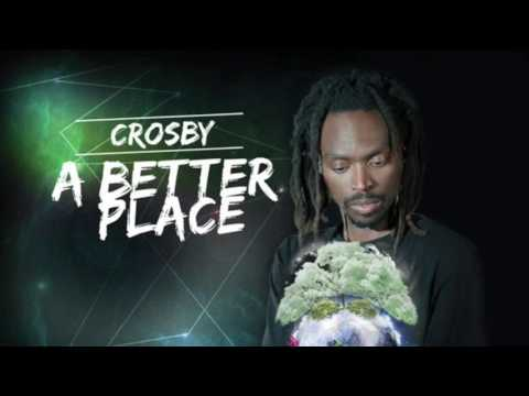 "CROSBY | BETTER PLACE [taken from the Album ""A Better Place"" May 5th 2017]"