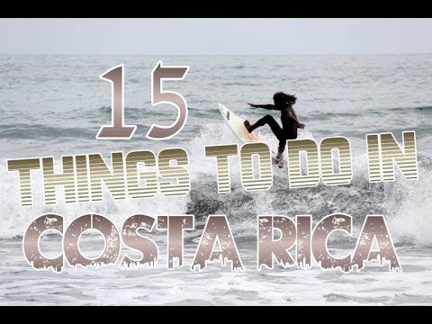 Top 15 Things To Do In Costa Rica