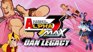 This CPU is SO CHEAP! DAN LEGACY (Pt. 5) - Street Fighter Alpha 3 Max
