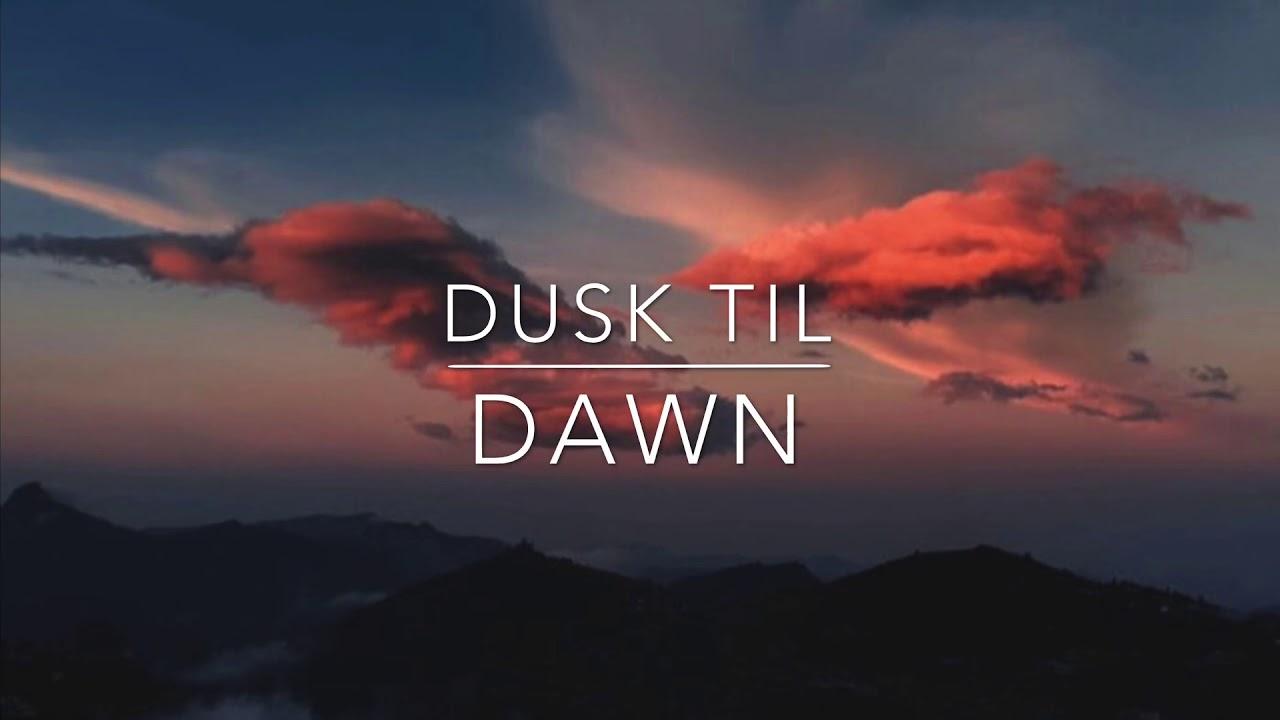 Dusk Till Dawn - Zayn Ft Sia  Lyric