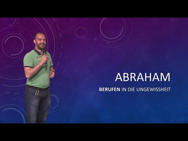 ABRAHAM - Berufen in die Ungewissheit