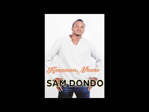 Sam Dondo ft Sulumani Chimbetu Kanganwa Nhamo
