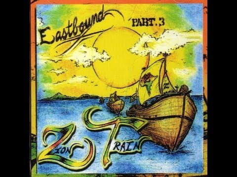 "Various Artists - Eastbound Part 3 ""Zion Train"" (Iyah Ites Production, 2007) FULL ALBUM"