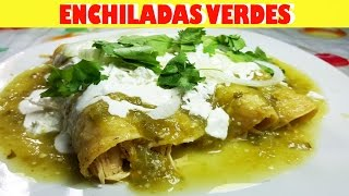 Como hacer Enchiladas Verdes de Pollo  Chicken Enchiladas with Green Sauce