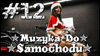 ✯ Muzyka Do Samochodu ✯ Club Music 2017 #12