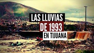 LAS LLUVIAS DE 1993 EN TIJUANA, LA TORMENTA OLVIDADA.