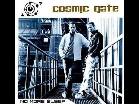 Cosmic Gate - No More Sleep