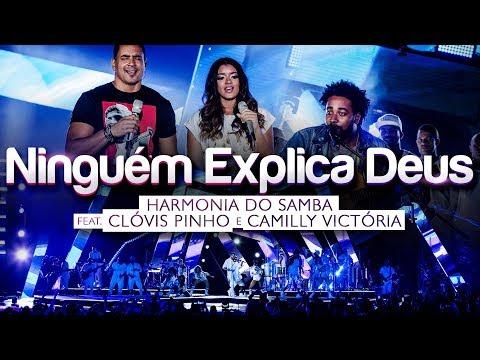 Harmonia do Samba feat. Clóvis Pinho e Camilly Victória - Ninguém Explica Deus (Clipe Oficial)