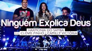 Harmonia do Samba feat. Clóvis Pinho e Camilly Victória - Ninguém Explica Deus (Clipe Oficial) thumbnail