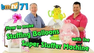 stuffing balloons with the super stuffer machine with mark drury from qualatex bmtv 71