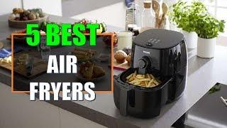 ☑️ Air Fryer: 5 Best Air Fryers In 2018   Dotmart