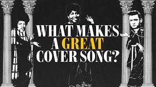 What Makes a Great Cover Song?