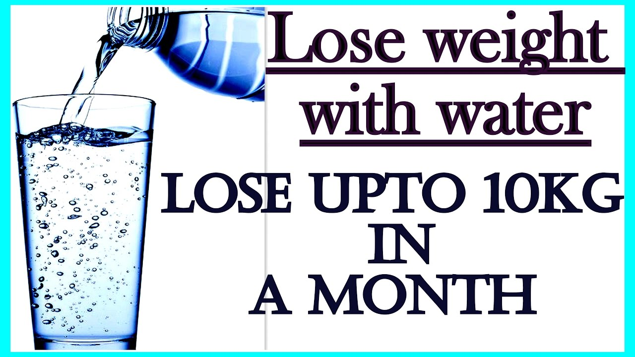 How To Drink Water To Lose Weight 10 Kgs In 1 Month No Diet No Exercise 100 Effective