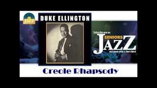 Duke Ellington - Creole Rhapsody (HD) Officiel Seniors Jazz