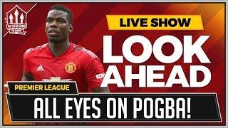 Watford vs Manchester United Preview | Pogba Must Deliver! Premier League 2018
