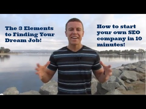 3 Elements of Dream Job - Escape the 9 -5 - Become SEO Consultant