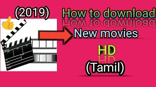 How to download new movies in tamil(HD)easly