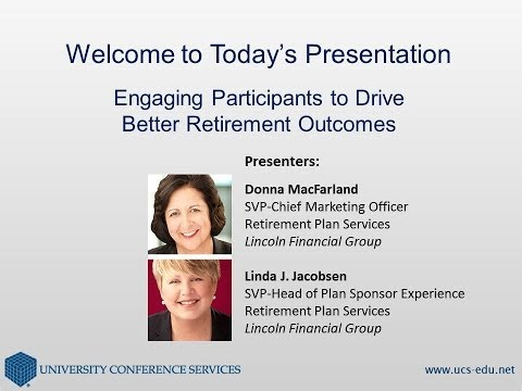 Engaging Participants to Drive Better Retirement Outcomes by Lincoln Financial Group