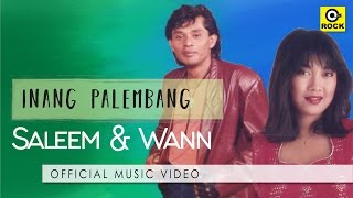 Inang Palembang  - SALEEM & WANN [Official Music Video]