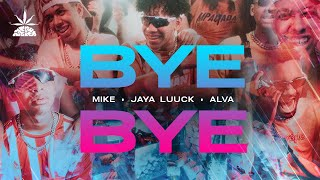 Mike | Alva | JayA Luuck - Bye Bye (Prod. by Call Me G)