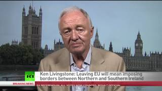 Brexit fallout may tear both UK and EU apart - Ken Livingstone