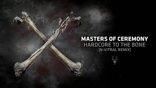 Masters Of Ceremony - Hardcore To The Bone (N-Vitral Remix)