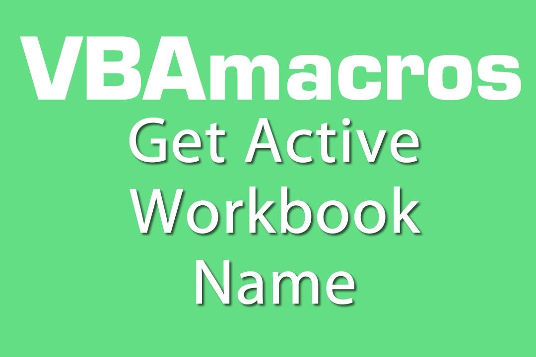 Get Active Workbook Name VBA Macros Tutorial MS Excel 2007 – Excel Vba Active Worksheet