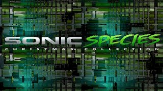 Sonic Species - Christmas 2017 Mix ᴴᴰ