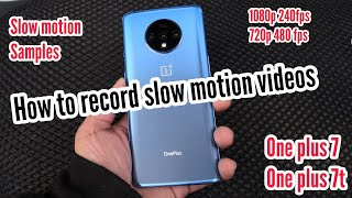 How to record slow motion videos in oneplus 7,7t,7pro