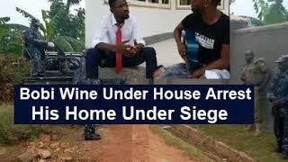 Bobi Wine Put Under House Arrest -